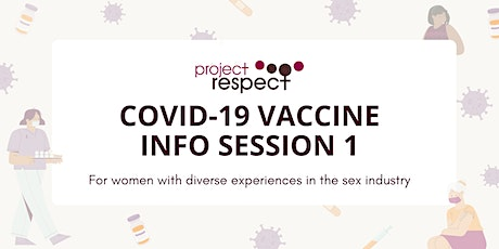 COVID Vaccine Info Session 1 for women with experience in the sex industry tickets
