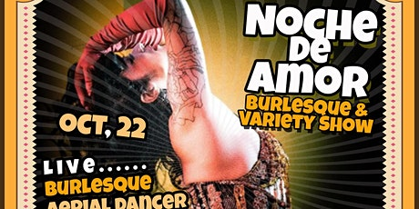 NOCHE DE AMOR Burlesque and Variety Show tickets