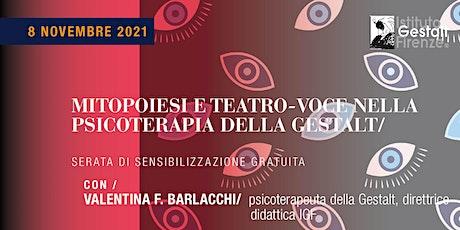 MITOPOIESI E TEATRO-VOCE NELLA PSICOTERAPIA DELLA GESTALT tickets