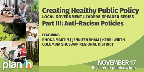 Creating Healthy Public Policy:  Anti-Racism Policies tickets