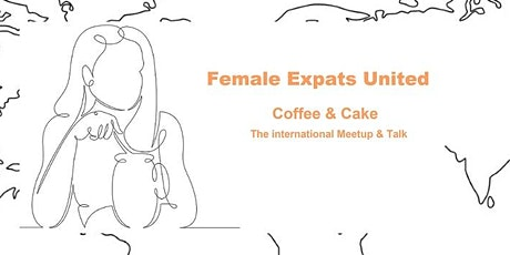 Female Expats - Coffee & Cake -Work, Life, Love, Happiness, Headache abroad tickets