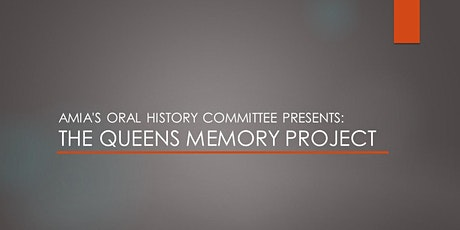 AMIA's Oral History Committee Presents: The Queens Memory Project tickets