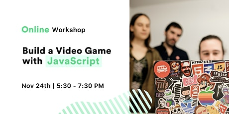 [Free, online Workshop] Build a Video Game w/JavaScript tickets