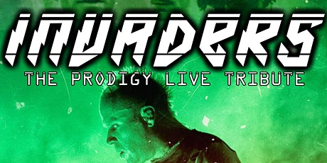 INVADERS - The Prodigy Live Tribute entradas