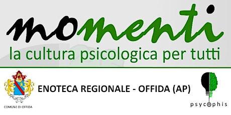 MOMENTI  La cultura psicologica per tutti - 22 ottobre - ore 21,00 biglietti