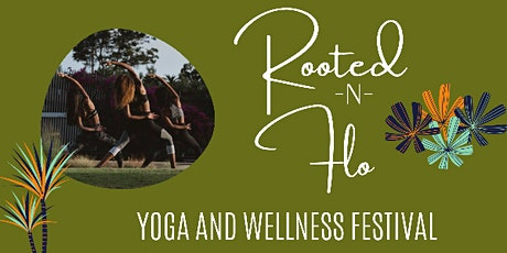 Rooted N' Flo Yoga and Wellness Festival tickets