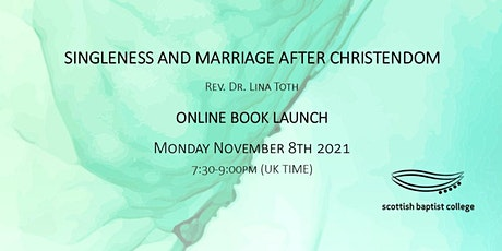 Singleness and Marriage After Christendom - Online Book Launch tickets