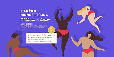 Apéro Mens(tr)uel x ETAM - 20 octobre 2021 - 19h @Etam Haussmann tickets