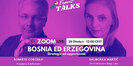 Export Talks - Focus Bosnia ed Erzegovina biglietti