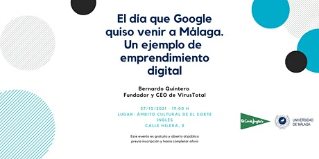 El día que Google quiso venir a Málaga. Un ejemplo de  emprendimiento. entradas