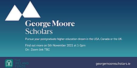 George Moore Scholars programme Webinar 5 tickets