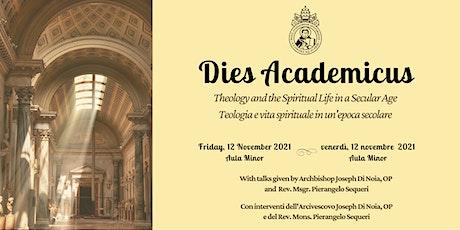 Dies Academicus 2021: Teologia e vita spirituale in un'epoca secolare biglietti