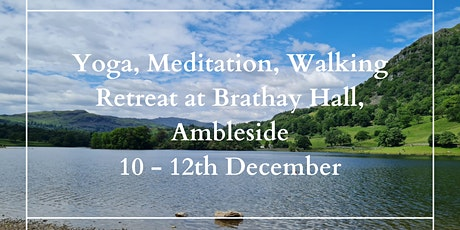 Yoga/Meditation/Walking Retreat in the Lakes tickets