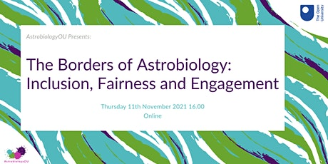 The Borders of Astrobiology: Inclusion, Fairness and Engagement tickets