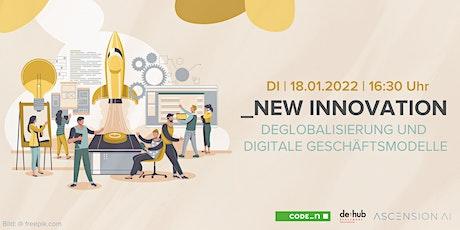 NEW INNOVATION – Deglobalisierung und digitale Geschäftsmodelle Tickets
