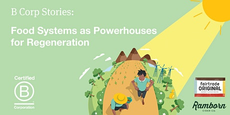 B Corp Stories: Food Systems as Powerhouses of Regeneration tickets