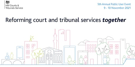 HMCTS Public User Event: Reforming Court & Tribunal Services Together tickets
