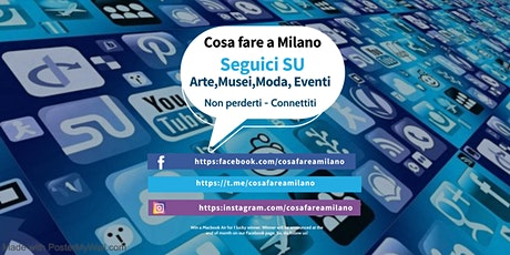 Cosa fare a Milano - Canali Social biglietti