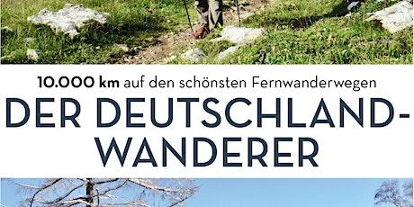 Der Deutschland-Wanderer Tickets