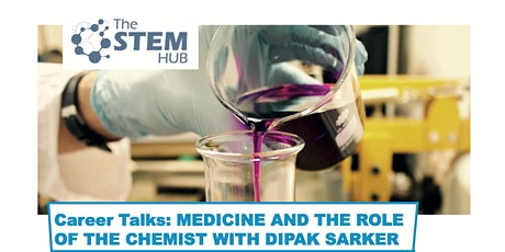 Career Talks: Medicine and the Role of the Chemist with Dipak Sarker tickets