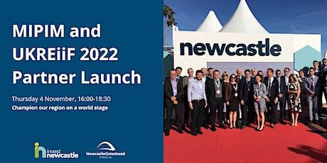 MIPIM and UK REiiF 2022 Partner Launch tickets