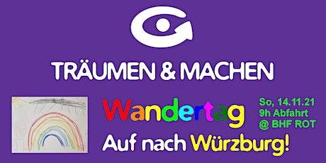 TRÄUMEN & MACHEN Wandertag • Auf nach Würzburg! • 14.11.21 Tickets