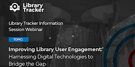 Improving Library User Engagement: Harnessing Digital Technologies tickets