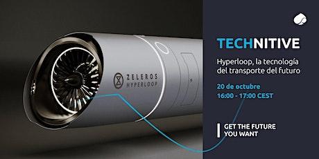 Webinar Technitive | Hyperloop – La tecnología del transporte del futuro entradas
