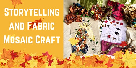 Storytelling and Fabric Mosaic Craft tickets