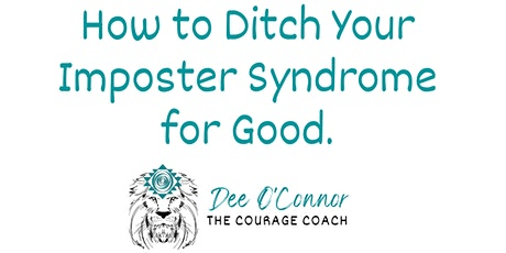 How to ditch imposter syndrome for good. tickets
