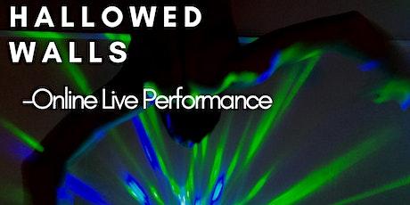 Hallowed Walls -online live performance tickets
