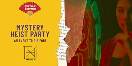 Harbour Secrets x The Wild Lot: MYSTERY HEIST PARTY! tickets
