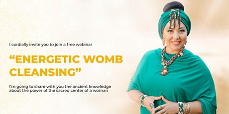 """""""ENERGETIC WOMB CLEANSING"""" tickets"""