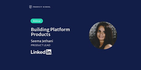Webinar: Building Platform Products by LinkedIn Product Lead tickets