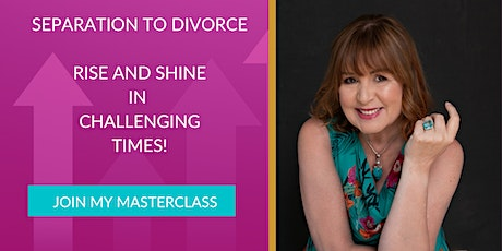 Separation to Divorce To Rise and Shine in Challenging Times tickets