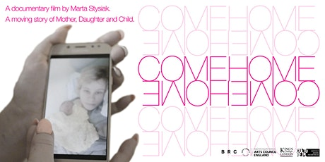 Birth Rites Collection presents 'Come Home': a film by Marta Stysiak tickets