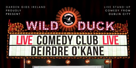 Wild Duck Comedy Club Presents: Deirdre O' Kane & Guests! Thurs Oct, 28th tickets