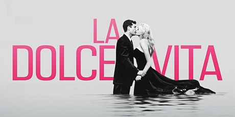 DESTINATION LOVE: LA DOLCE VITA (1960) tickets