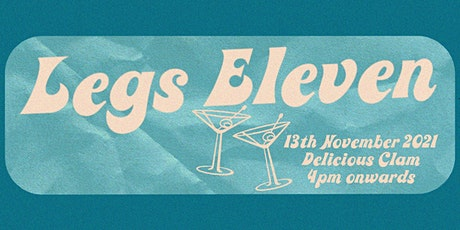 Legs Eleven Presents at Delicious Clam tickets