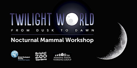 Bristol Zoological Society's Nocturnal Mammal Workshop tickets