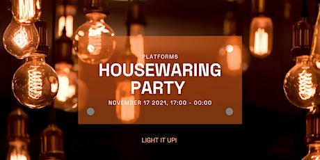 Platform6 Housewarming Party 2021 tickets