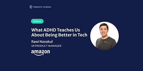 Webinar: What ADHD Teaches Us About Being Better in Tech by Amazon Sr PM tickets