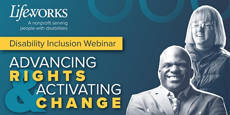Lifeworks Disability Inclusion Webinar: Advancing Rights tickets