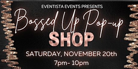 The Bossed Up Pop Up tickets