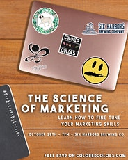 THE SCIENCE OF MARKETING: LEARN HOW TO FINE TUNE YOUR MARKETING SKILLS tickets