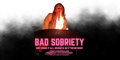 Bad Sobriety - Free Masterclass tickets