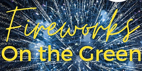 Fireworks On The Green - Sunday 7th November tickets