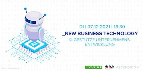 NEW BUSINESS TECHNOLOGY – KI-gestützte Unternehmensentwicklung Tickets