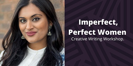 Creative Writing Workshop- Imperfect, Perfect Woman tickets
