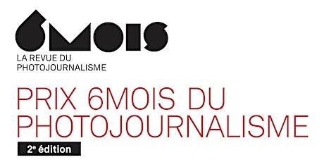 Remise du Prix 6Mois du photojournalisme billets